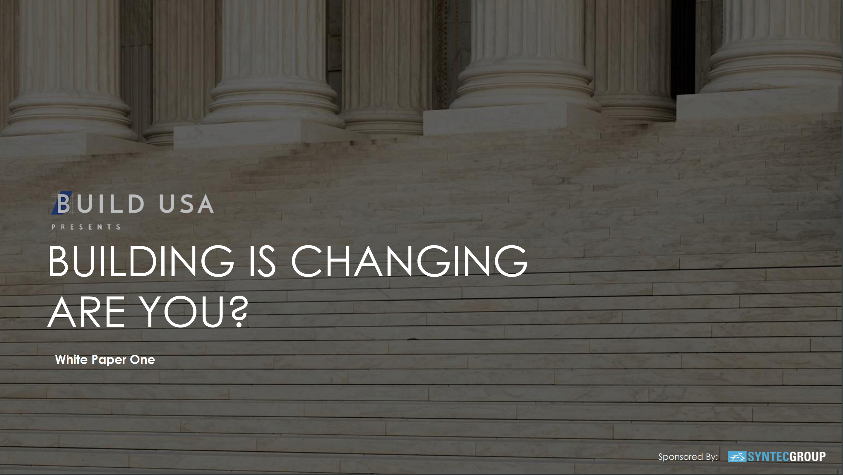 White Paper One: Building is Changing Are You?